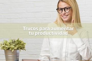 trucos para aumentar tu productividad