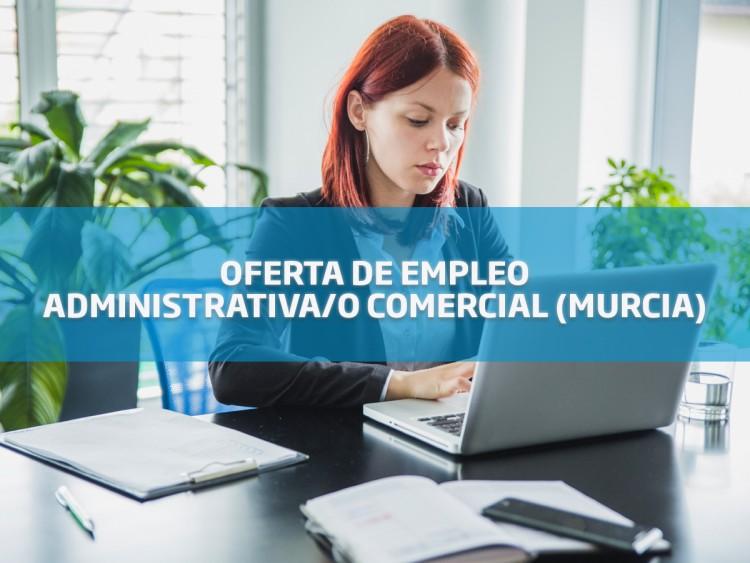 Oferta de empleo: administrativa/o comercial para Murcia