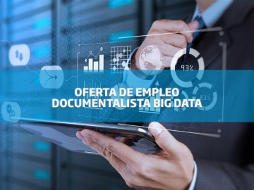 Oferta de empleo documentalista big data